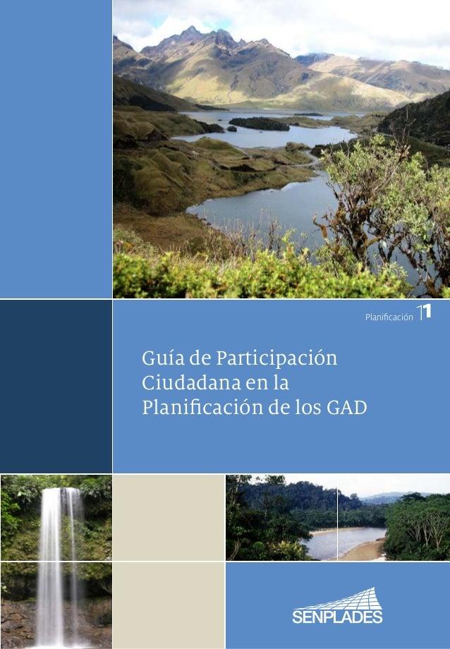 Planificación   11Guía de ParticipaciónCiudadana en laPlanificación de los GAD