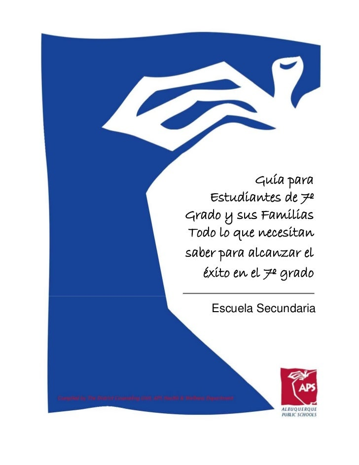 Guía para    Estudiantes de 7ºGrado y sus FamiliasTodo lo que necesitansaber para alcanzar el   éxito en el 7º grado    Es...