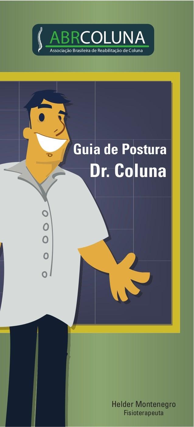 ABRCOLUNA  Associação Brasileira de Reabilitação de Coluna  Guia de Postura  Dr. Coluna  01  Helder Montenegro  Fisioterap...