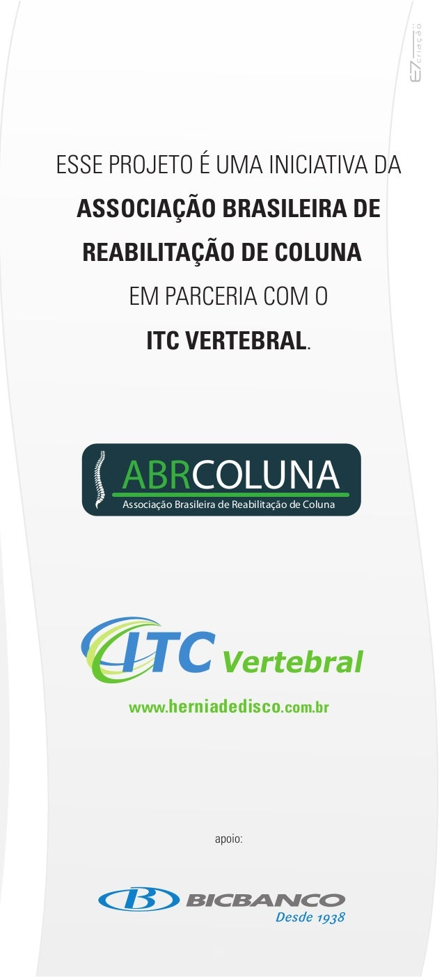 ESSE PROJETO É UMA INICIATIVA DA  ASSOCIAÇÃO BRASILEIRA DE  REABILITAÇÃO DE COLUNA  EM PARCERIA COM O  ITC VERTEBRAL.  ABR...