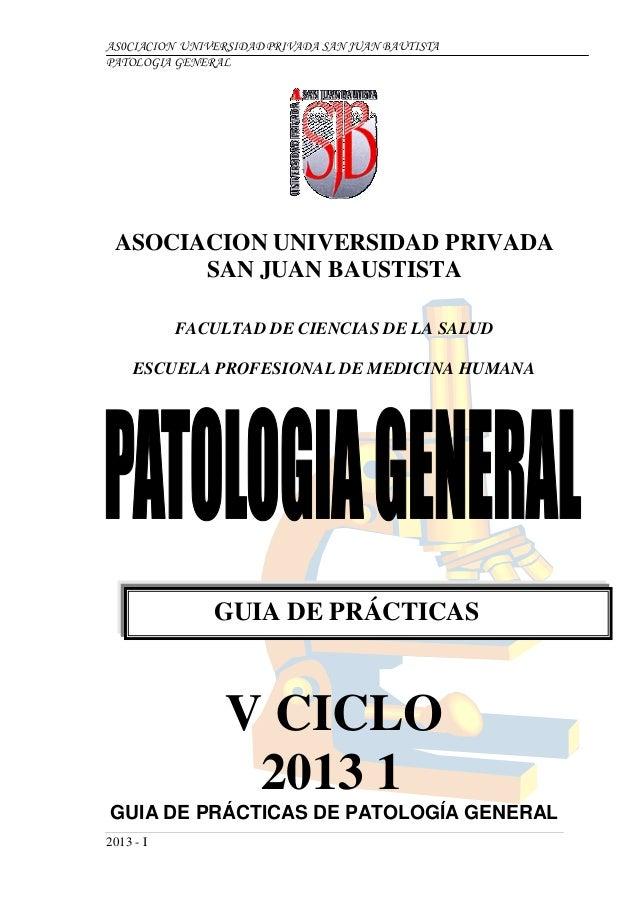 AS0CIACION UNIVERSIDAD PRIVADA SAN JUAN BAUTISTAPATOLOGIA GENERAL ASOCIACION UNIVERSIDAD PRIVADA       SAN JUAN BAUSTISTA ...