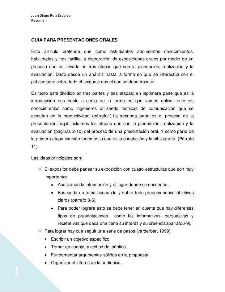 Juan Diego Ruiz Esparza    Resumen    GUÍA PARA PRESENTACIONES ORALES    Este articulo pretende que como estudiantes adqui...