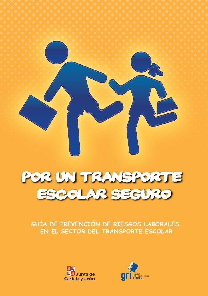 POR UN TRANSPORTE  ESCOLAR SEGUROGUÍA DE PREVENCIÓN DE RIESGOS LABORALES  EN EL SECTOR DEL TRANSPORTE ESCOLAR
