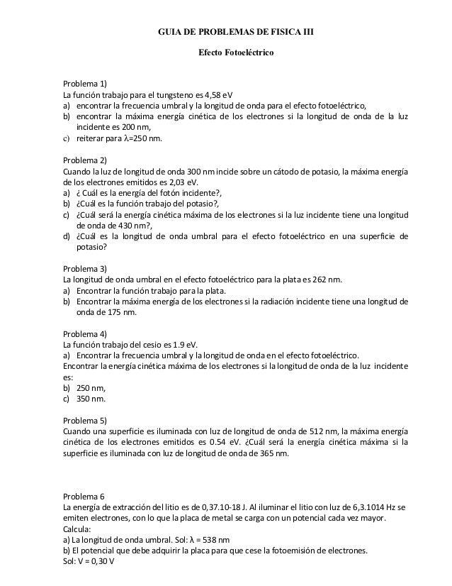 GUIA DE PROBLEMAS DE FISICA III                                       Efecto FotoeléctricoProblema 1)La función trabajo pa...