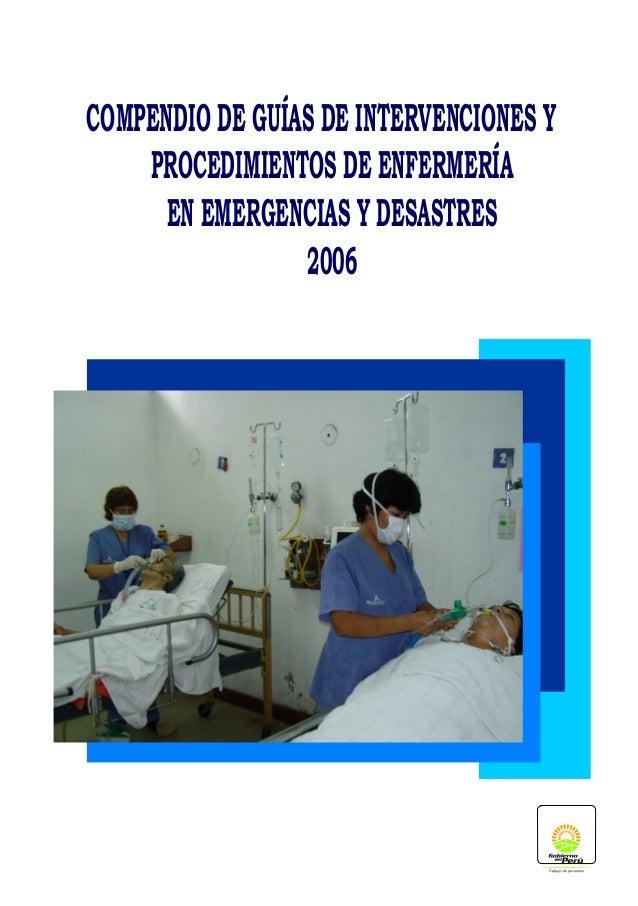 """""""COMPENDIO DE GUIAS DE INTERVENCIONES Y PROCEDIMIENTOS DE ENFERMERIA EN EMERGENCIAS Y DESASTRES"""" Perú - 2006"""