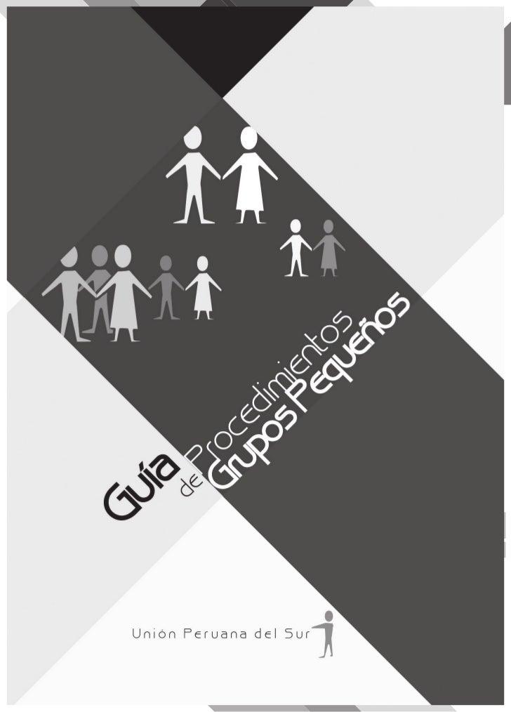 Guía de Procedimientos de Grupos Pequeños                                            1