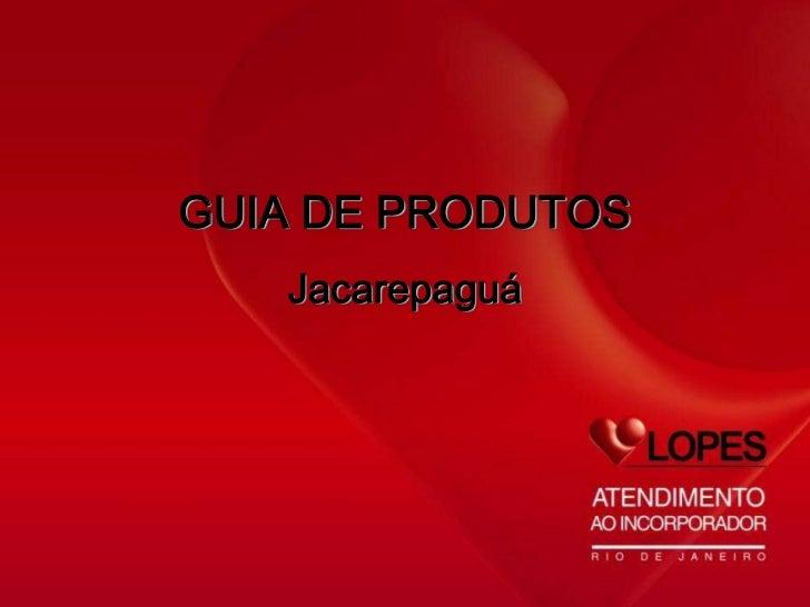 GUIA DE PRODUTOS   Jacarepaguá