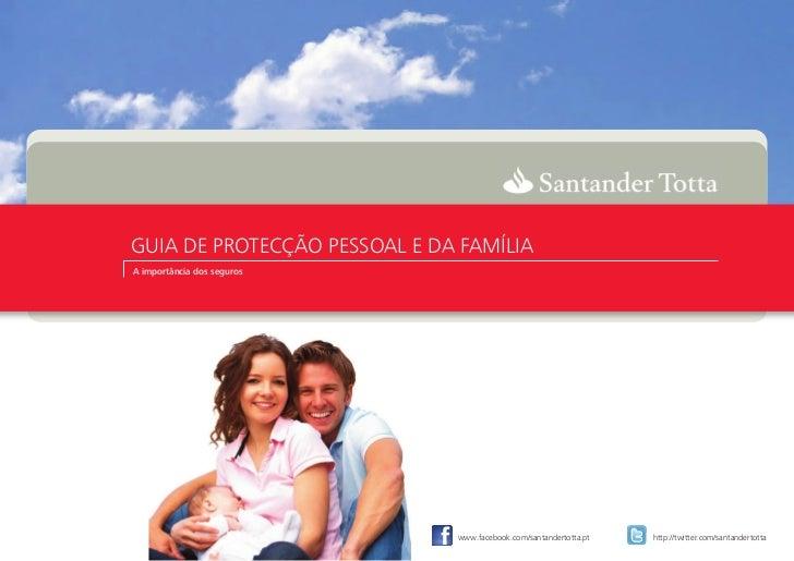 GUIA DE PROTECÇÃO PESSOAL E DA FAMÍLIAA importância dos seguros                              www.facebook.com/santandertot...