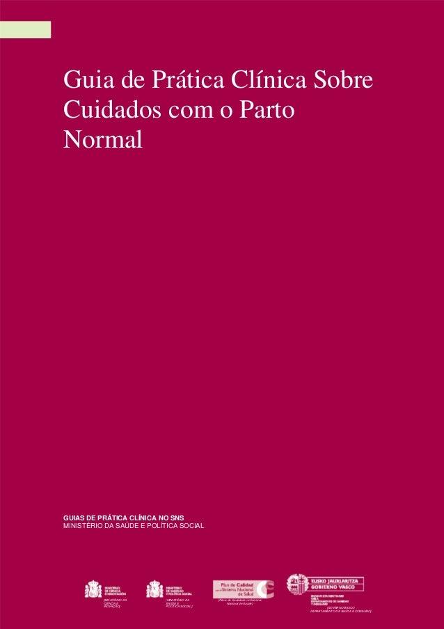 Guia de Prática Clínica Sobre Cuidados com o Parto Normal GUIAS DE PRÁTICA CLÍNICA NO SNS MINISTÉRIO DA SAÚDE E POLÍTICA S...