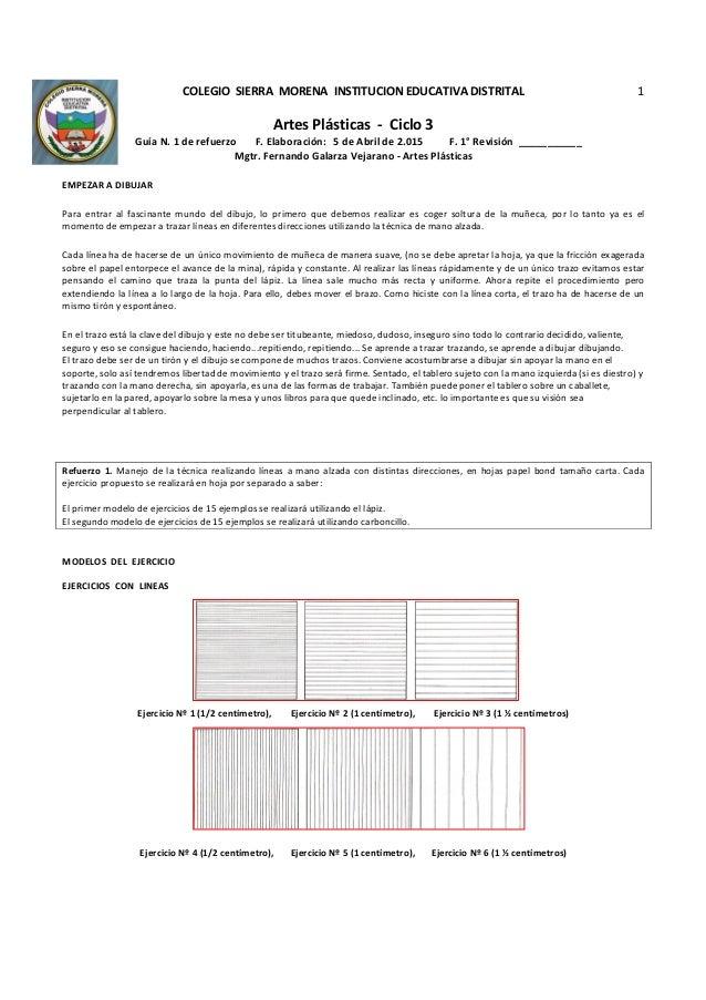 COLEGIO SIERRA MORENA INSTITUCION EDUCATIVA DISTRITAL Artes Plásticas - Ciclo 3 Guía N. 1 de refuerzo F. Elaboración: 5 de...