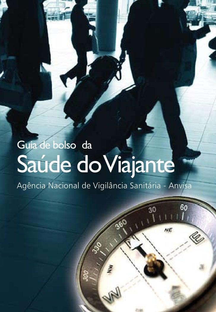 Guia de bolso daSaúde doViajanteAgência Nacional de Vigilância Sanitária - Anvisa