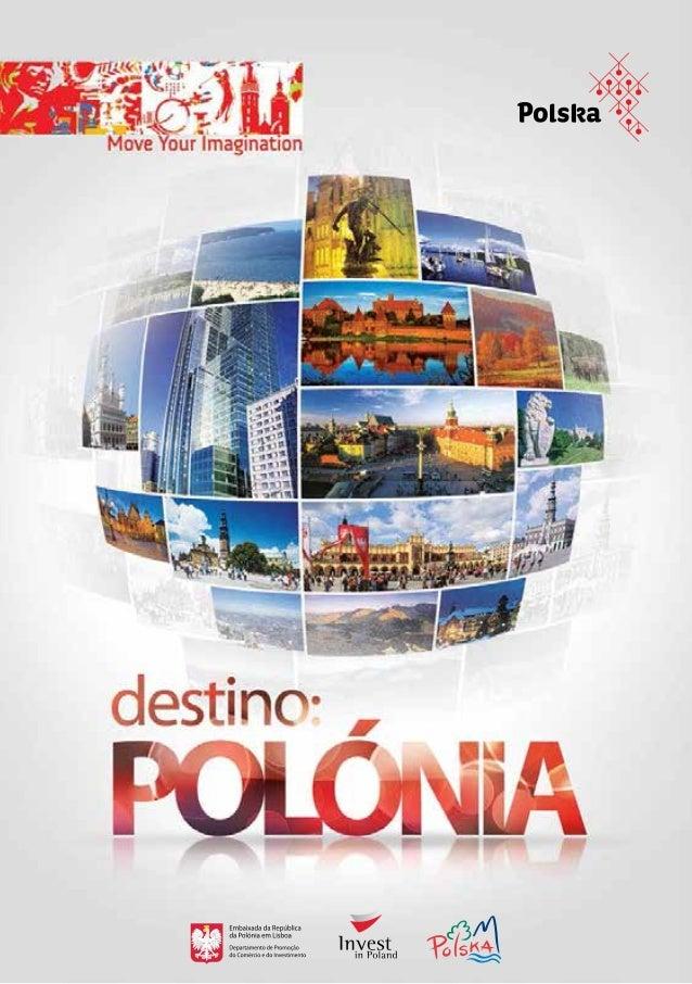 www.lisbon.trade.gov.pl2 3 5 6 10 13 14 15 18 21 25 29 31 32 33 34 35 36 37 38 49 50 53 60 77 ÍNDICE Venha conhecer a Poló...