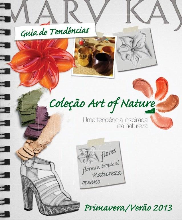 Guia de Tendências       Coleção Art of Nature                Uma tendência inspirada                           na naturez...