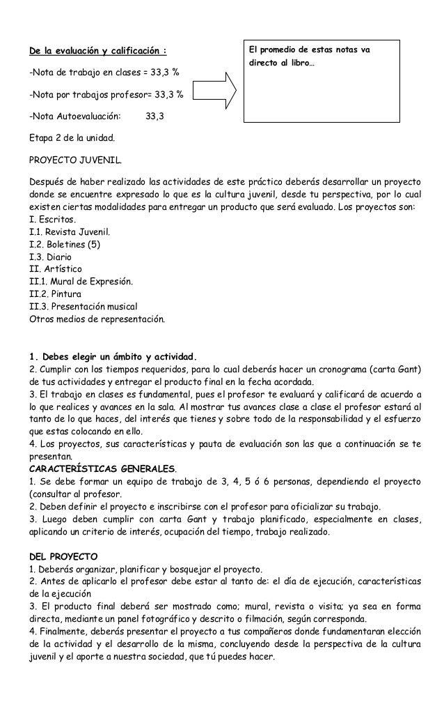 De la evaluación y calificación : -Nota de trabajo en clases = 33,3 % -Nota por trabajos profesor= 33,3 % -Nota Autoevalua...