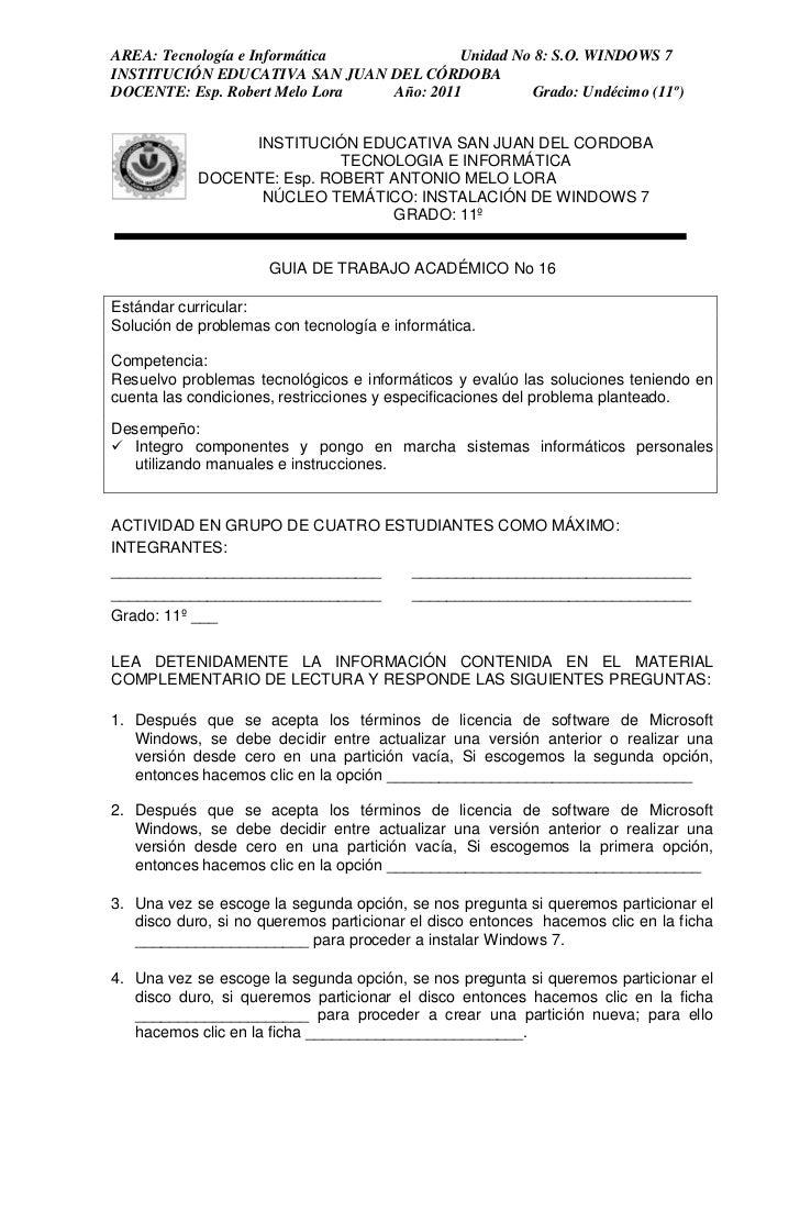 AREA: Tecnología e Informática          Unidad No 8: S.O. WINDOWS 7INSTITUCIÓN EDUCATIVA SAN JUAN DEL CÓRDOBADOCENTE: Esp....