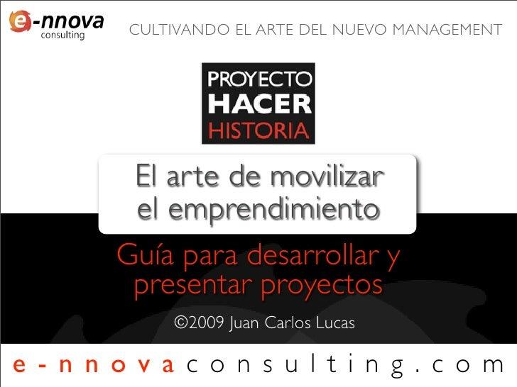 CULTIVANDO EL ARTE DEL NUEVO MANAGEMENT         El arte de movilizar         el emprendimiento        Guía para desarrolla...