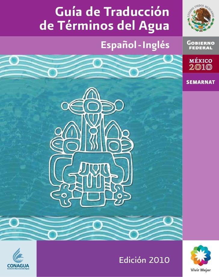 Guía de Traducciónde Términos del Agua         Español -Inglés            Edición 2010