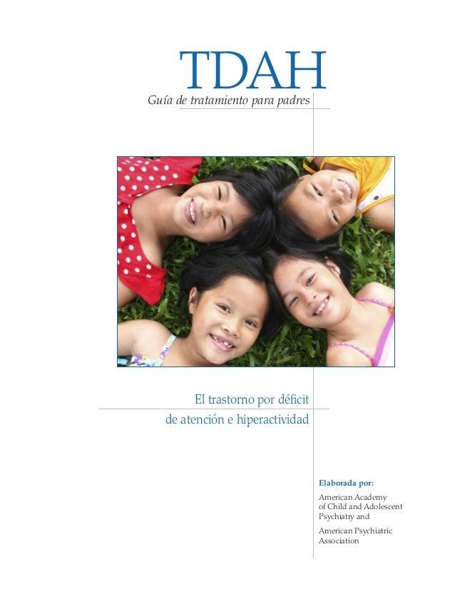 Guía de tratamiento para padres Elaborada por: American Academy of Child and Adolescent Psychiatry and American Psychiatri...