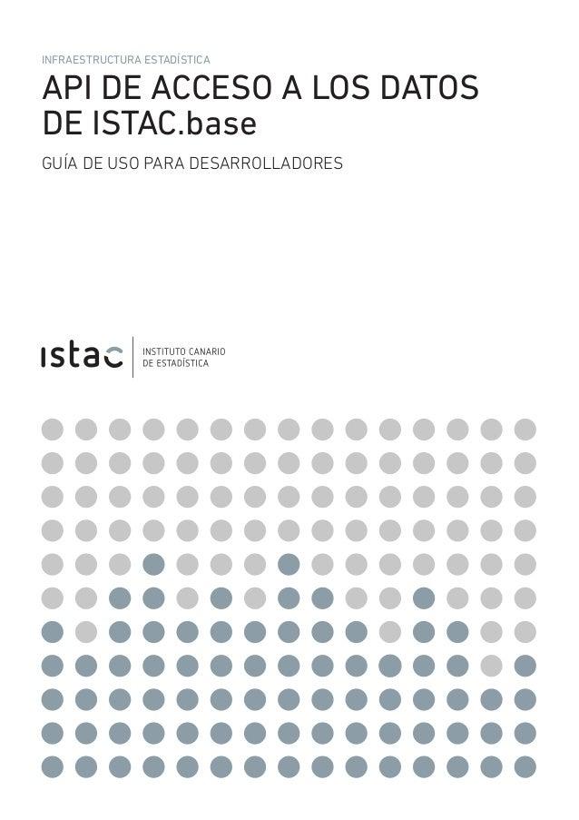 INFRAESTRUCTURA ESTADÍSTICA  API DE ACCESO A LOS DATOS DE ISTAC.base GUÍA DE USO PARA DESARROLLADORES