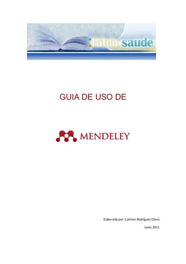 GUIA DE USO DE Elaborada por: Carmen Rodríguez Otero Junio 2011