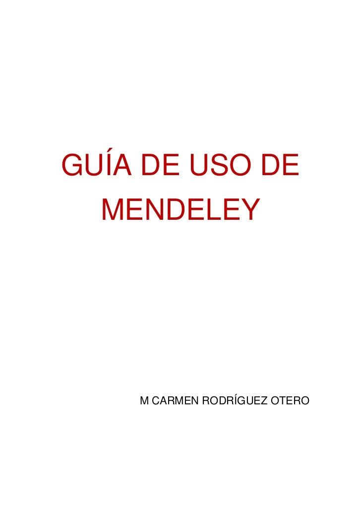 GUÍA DE USO DE  MENDELEY    M CARMEN RODRÍGUEZ OTERO