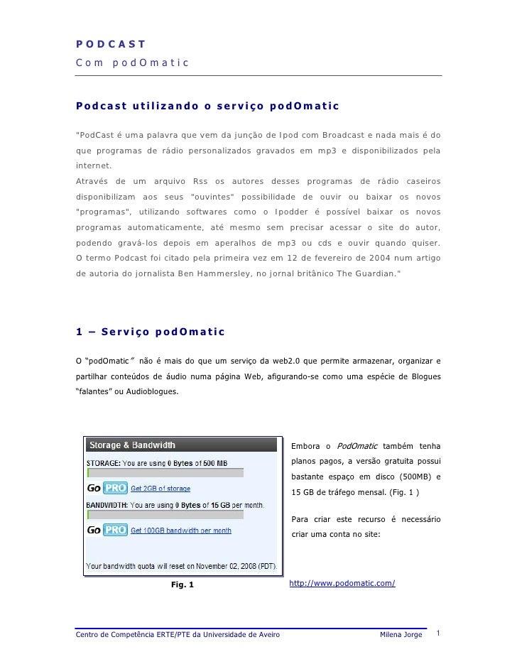 PODCAST Com podOmatic    Podcast utilizando o serviço podOmatic  quot;PodCast é uma palavra que vem da junção de Ipod com ...