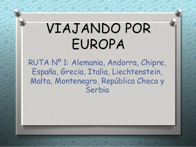 VIAJANDO POR        EUROPARUTA Nº 1: Alemania, Andorra, Chipre, España, Grecia, Italia, Liechtenstein,Malta, Montenegro, R...