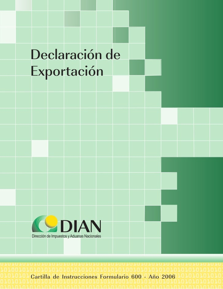 Instrucciones de Diligenciamiento - Declaración de Exportación                                                            ...