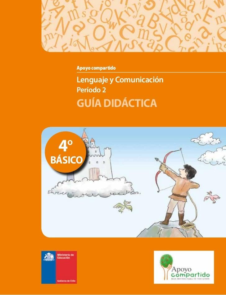 Apoyo compartido      Lenguaje y Comunicación      Período 2      GUÍA DIDÁCTICA 4ºBÁSICO