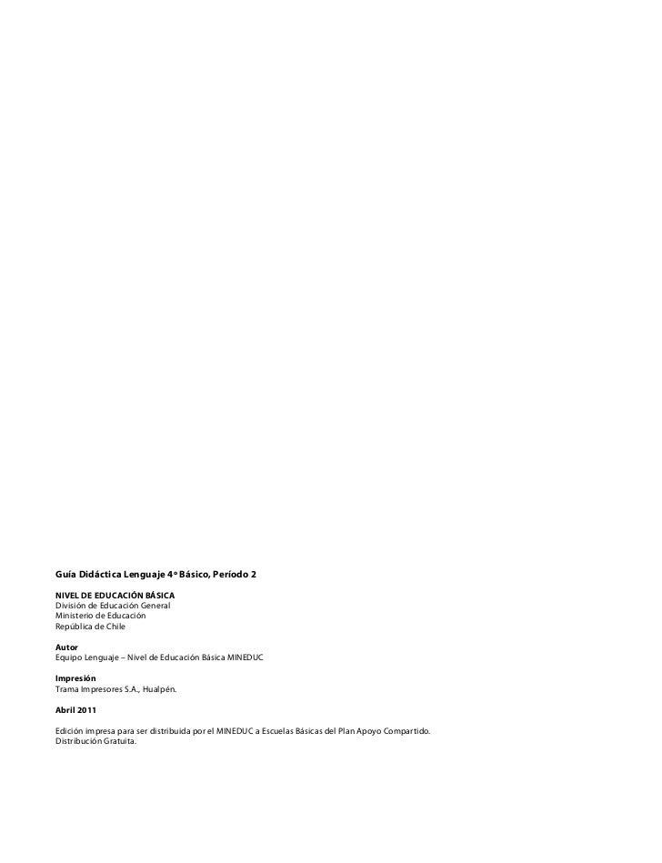 Guía Didáctica Lenguaje 4º Básico, Período 2NIVEL DE EDUCACIÓN BÁSICADivisión de Educación GeneralMinisterio de EducaciónR...