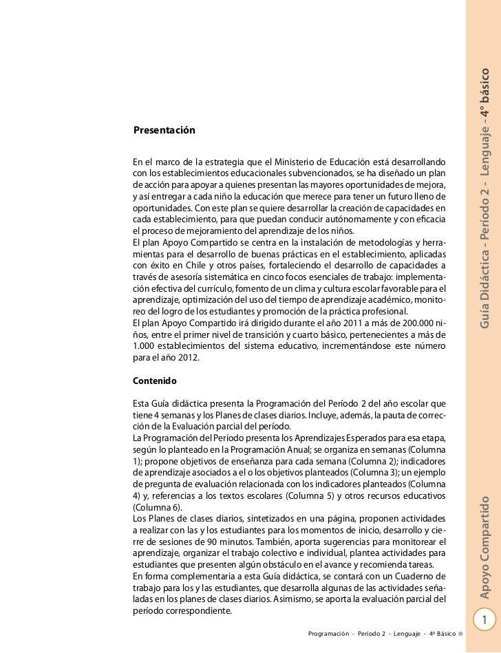 Guía Didáctica - Período 2 - Lenguaje - 4° básicoPresentaciónEn el marco de la estrategia que el Ministerio de Educación e...