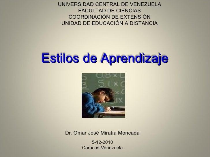 Dr. Omar José Miratía Moncada 5-12-2010 Caracas-Venezuela UNIVERSIDAD CENTRAL DE VENEZUELA FACULTAD DE CIENCIAS COORDINACI...