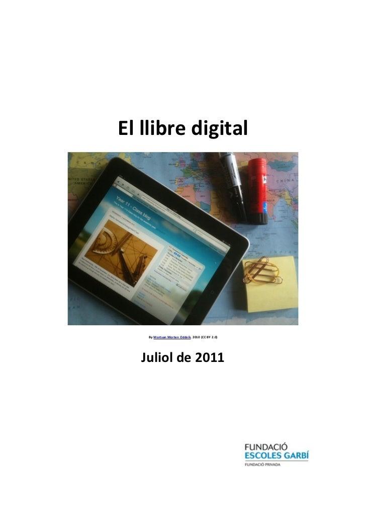 El llibre digital    By Mortsan Morten Oddvik. 2010 (CC BY 2.0)   Juliol de 2011