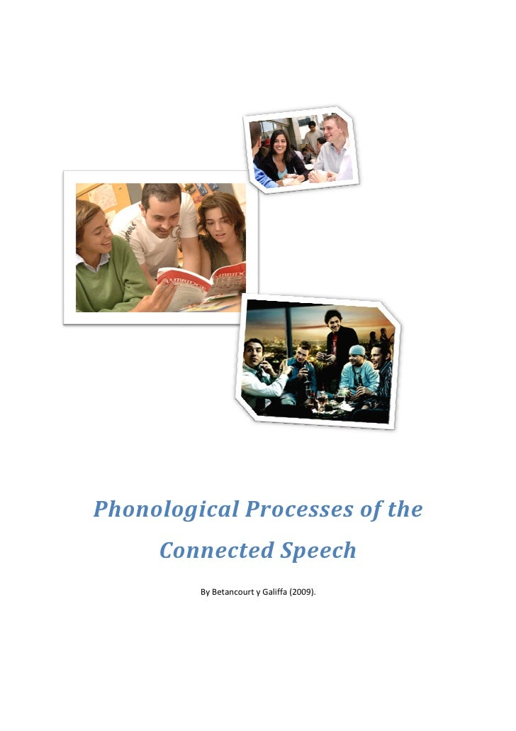 Phonological Processes of the      Connected Speech          By Betancourt y Galiffa (2009).