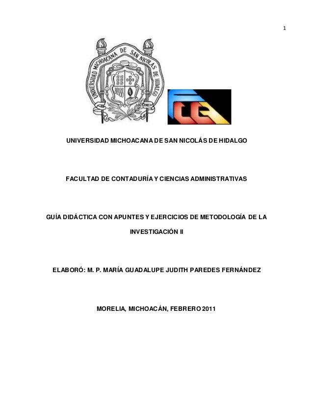 1  UNIVERSIDAD MICHOACANA DE SAN NICOLÁS DE HIDALGO  FACULTAD DE CONTADURÍA Y CIENCIAS ADMINISTRATIVAS  GUÍA DIDÁCTICA CON...
