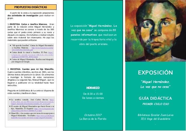 """EXPOSICIÓN """"Miguel Hernández. La voz que no cesa"""" GUÍA DIDÁCTICA PRIMER CICLO ESO Biblioteca Escolar Juan Leiva IES Vega d..."""