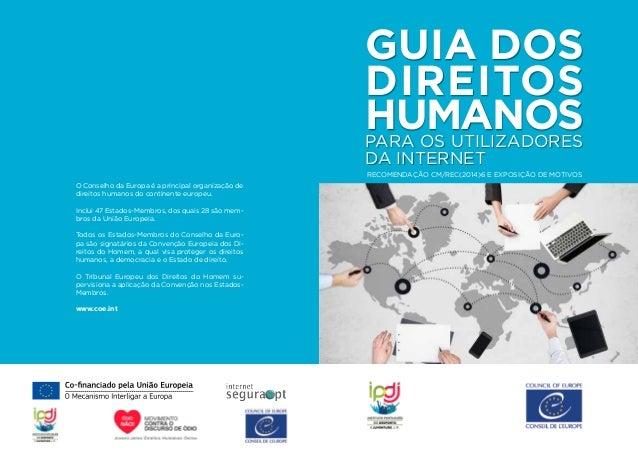 Recomendação CM/Rec(2014)6 e exposição de motivos Guia dos direitos humanospara os Utilizadores da internet O Conselho da ...