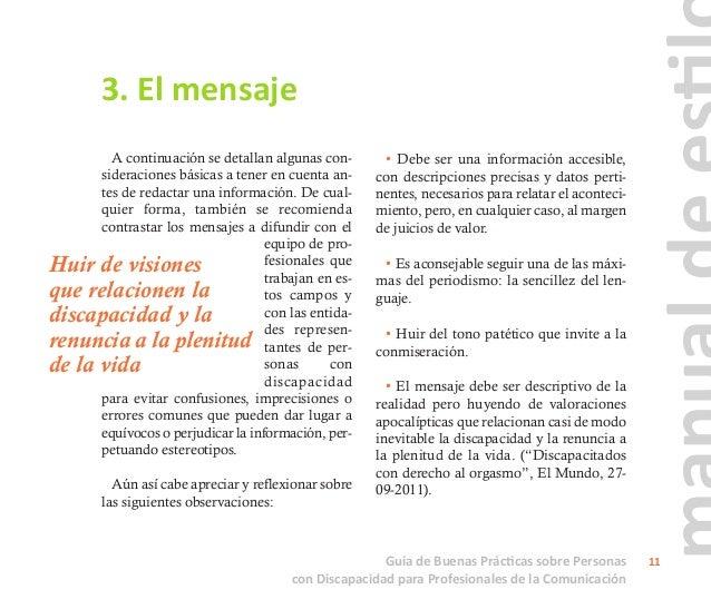 • En informaciones referidas a mujeres, tener en cuenta la múltiple discriminación a la que se enfrentan por la interacció...