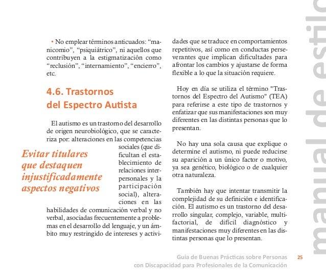 Además, es fundamental distinguir tras- torno de enfermedad. El autismo no es una enfermedad. Puede estar asociado a difer...