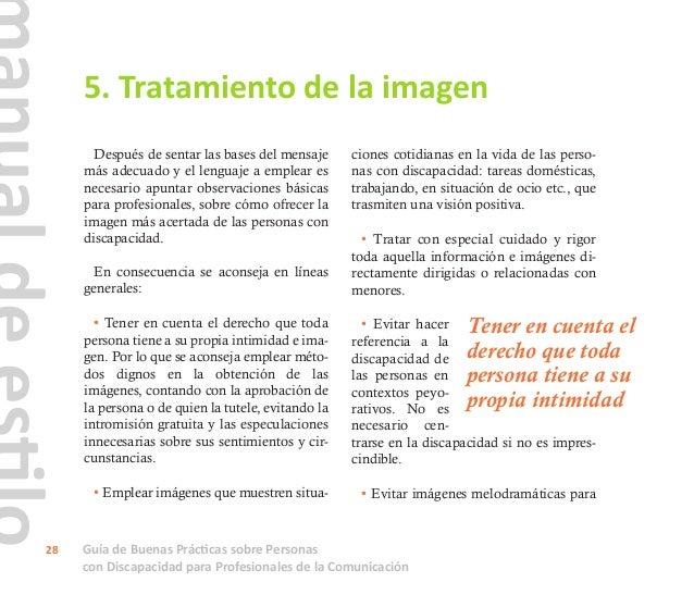 Guía de Buenas Prácticas sobre Personas con Discapacidad para Profesionales de la Comunicación 29 informar y huir de aquel...