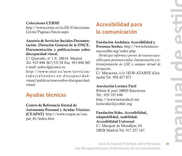 Guía de Buenas Prácticas sobre Personas con Discapacidad para Profesionales de la Comunicación 50 http://www.sidar.org e-m...