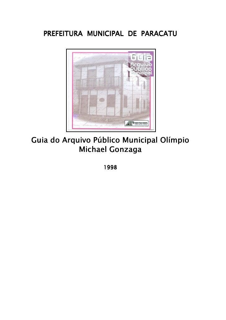 PREFEITURA MUNICIPAL DE PARACATU     Guia do Arquivo Público Municipal Olímpio             Michael Gonzaga                ...