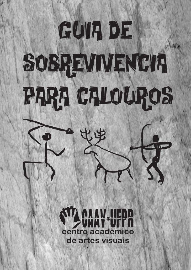 GUIA DESOBREVIVENCIAPARA CALOUROS   oCAAV-UFPR   centro acadêmico    de artes visuais