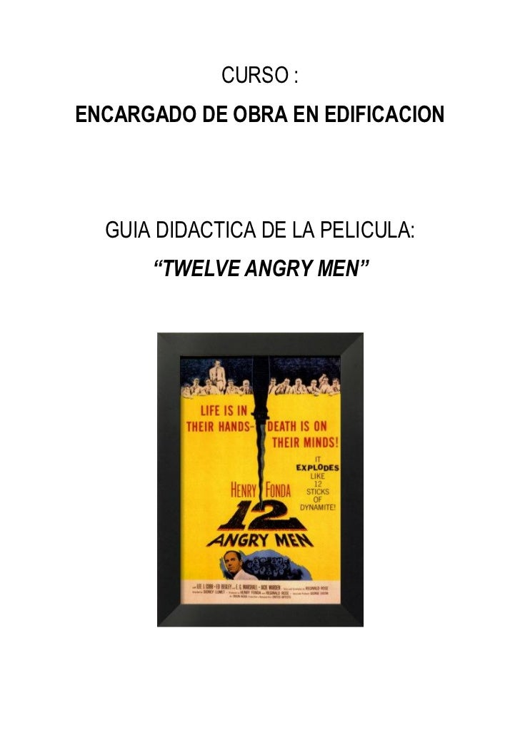 "CURSO :ENCARGADO DE OBRA EN EDIFICACION  GUIA DIDACTICA DE LA PELICULA:      ""TWELVE ANGRY MEN"""