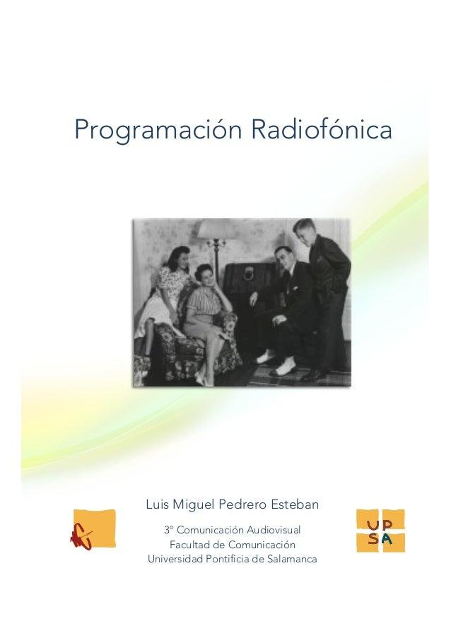 Programación Radiofónica Guía Docente 2013/14                  Luis Miguel Pedrero Esteban         3...