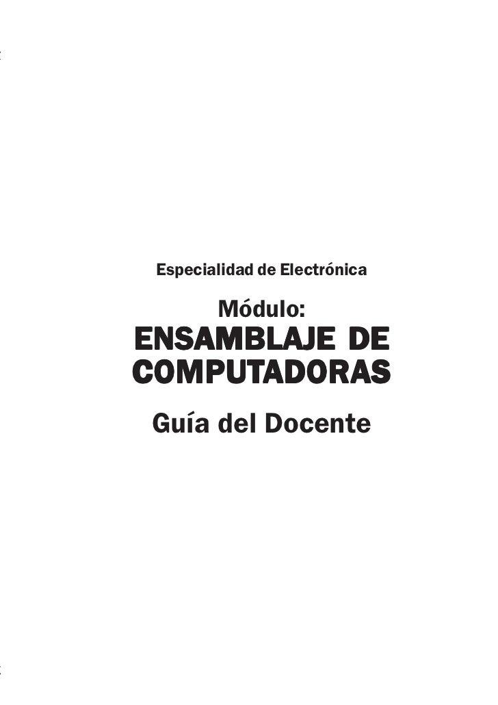 Especialidad de Electrónica. Modulo: Ensamblaje de Computadoras. Guía del Docente Especialidad de Electrónica        Módul...