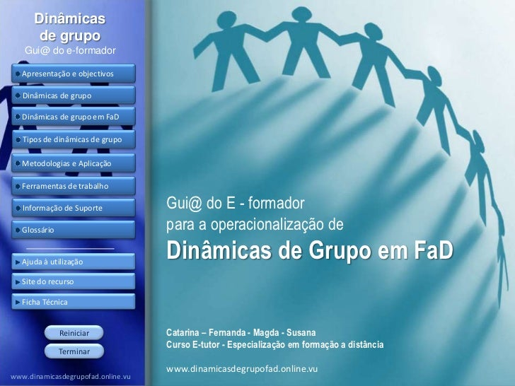 Dinâmicas       de grupo   Gui@ do e-formador   Apresentação e objectivos   Dinâmicas de grupo   Dinâmicas de grupo em FaD...