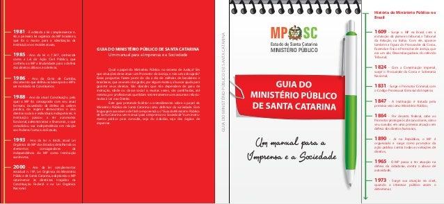 Estado de Santa Catarina MINISTÉRIO PÚBLICO GUIADOMINISTÉRIOPÚBLICODESANTACATARINA GUIA DO MINISTÉRIO PÚBLICO DE SANTA CAT...