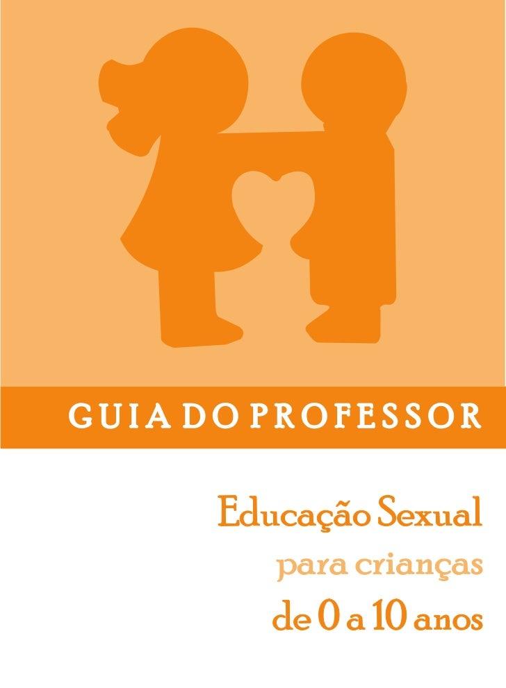 Educação Sexual- Guia do Professor               2O CORES - Centro de Orientação em Educação e Saúde é uma organização sóc...