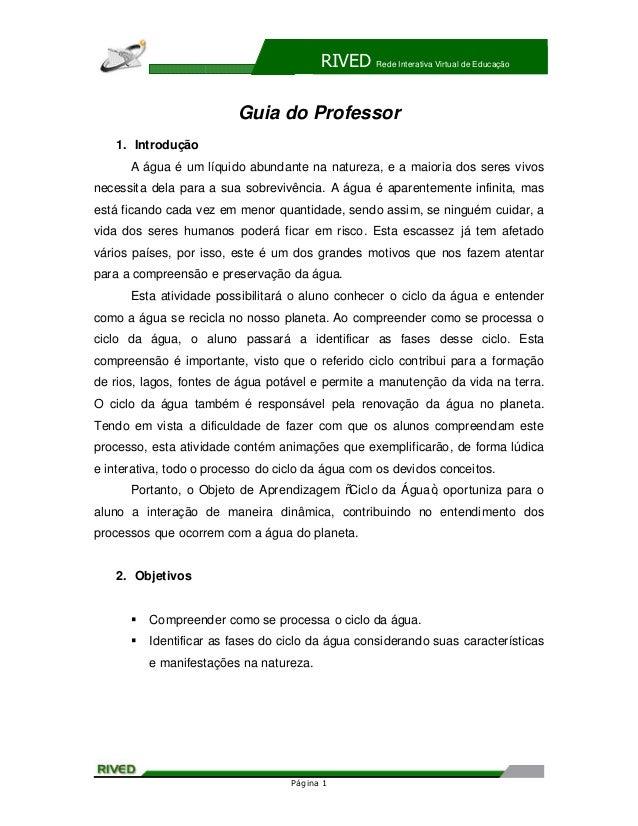 RIVED    Rede Interativa Virtual de Educação                         Guia do Professor   1. Introdução      A água é um lí...